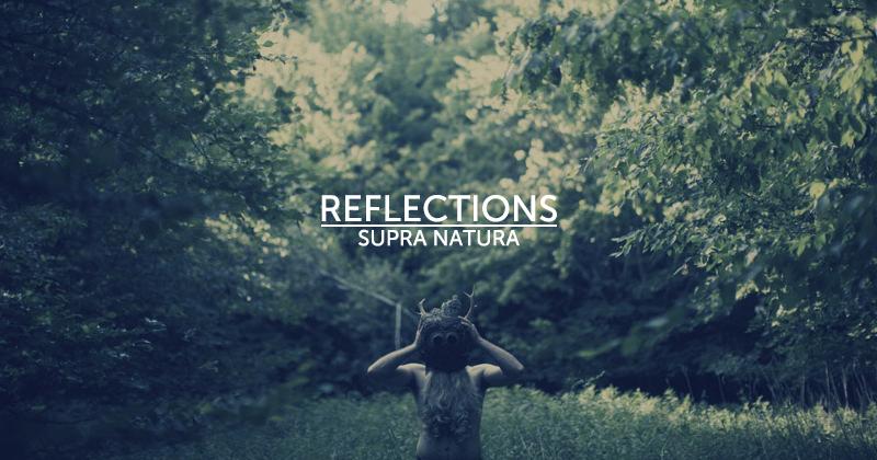 reflections-supra-natura-01